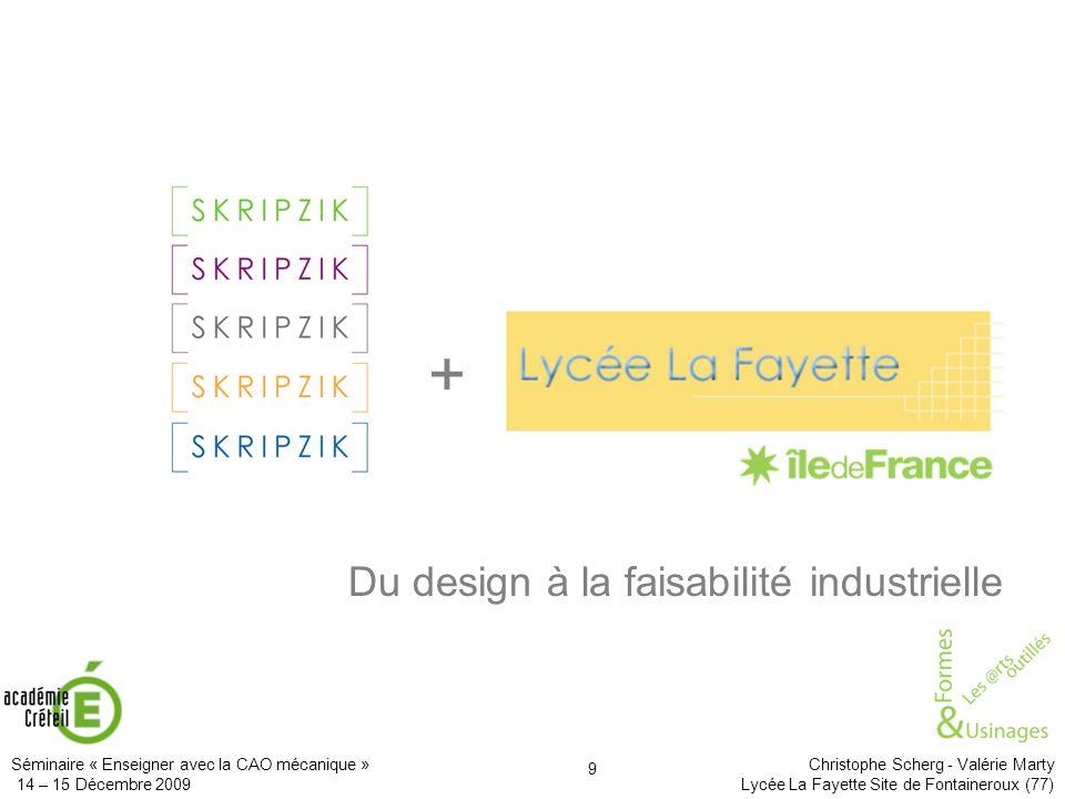 + Du design à la faisabilité industrielle