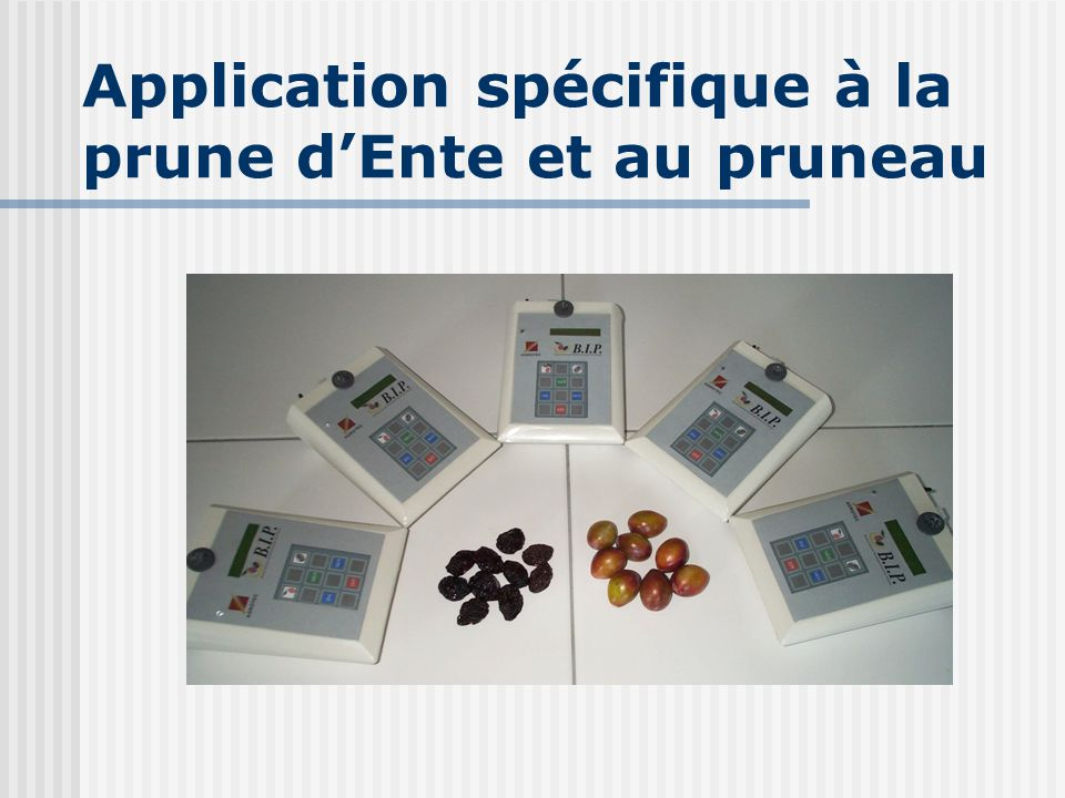 Application spécifique à la prune d'Ente et au pruneau