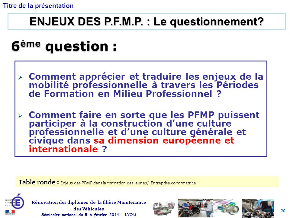 ENJEUX DES P.F.M.P. : Le questionnement