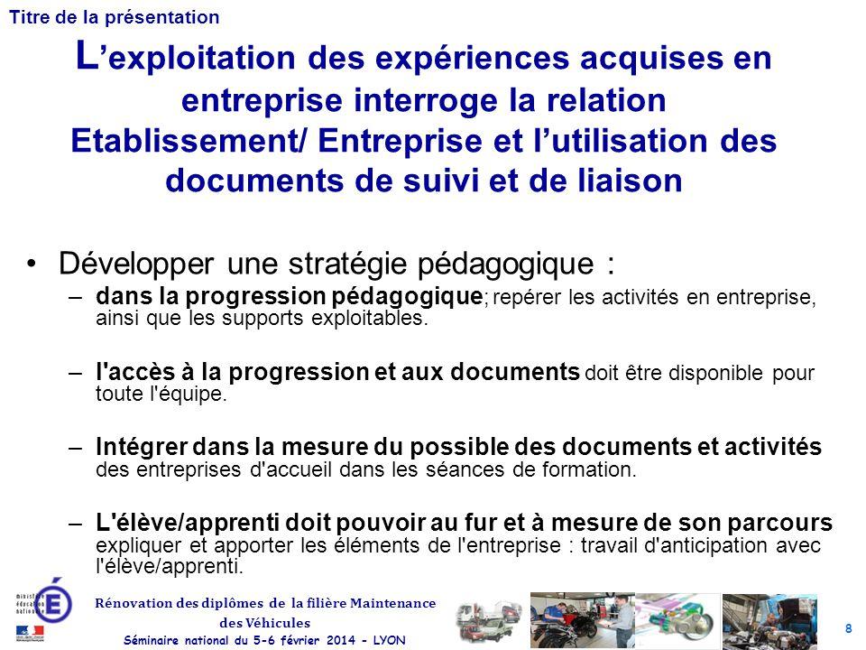 L'exploitation des expériences acquises en entreprise interroge la relation Etablissement/ Entreprise et l'utilisation des documents de suivi et de liaison