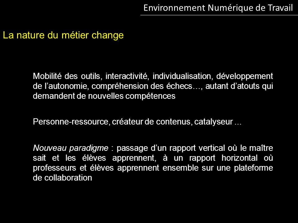 La nature du métier change