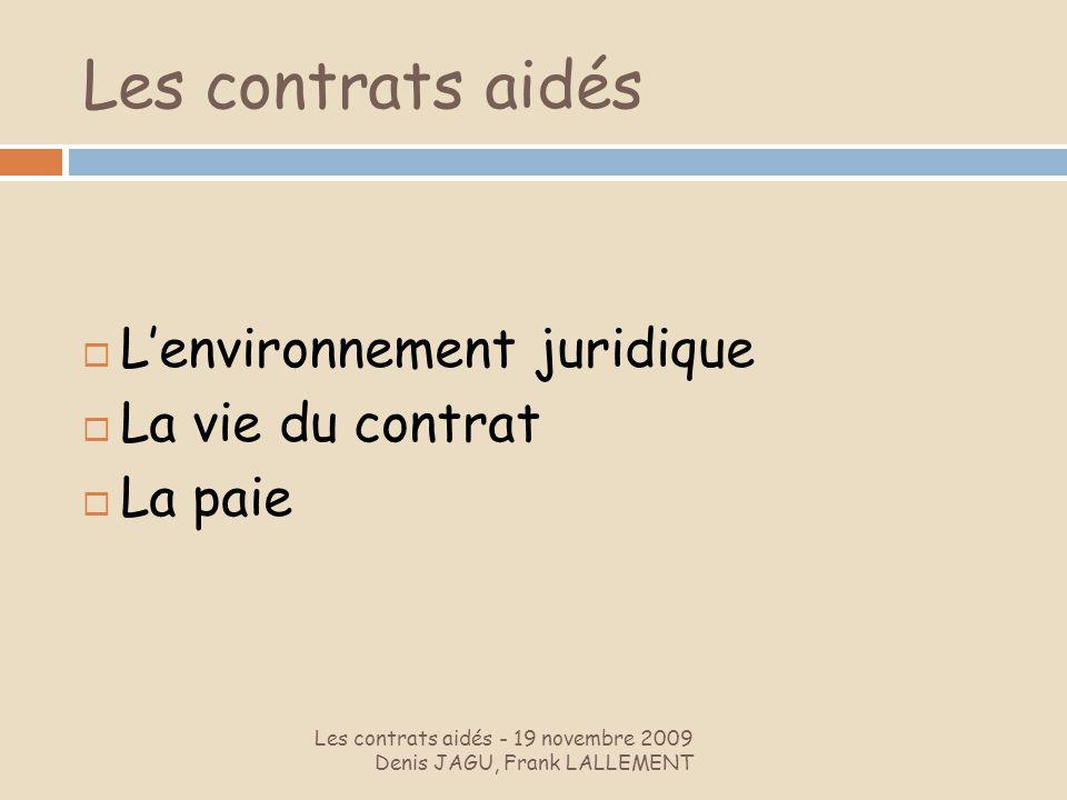 Les contrats aidés L'environnement juridique La vie du contrat La paie