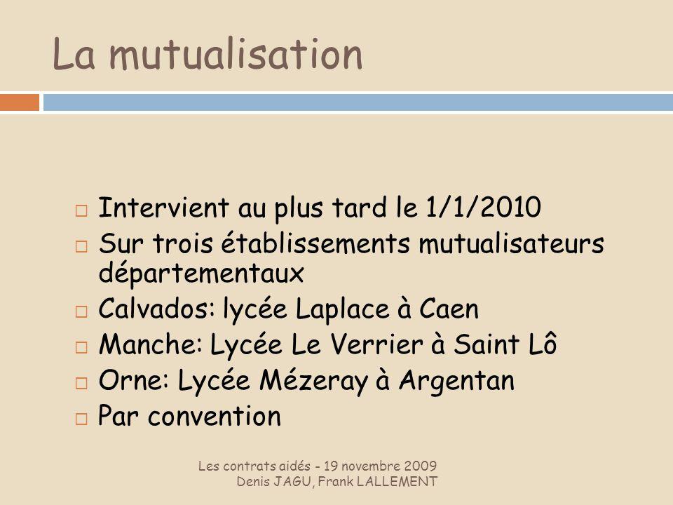 La mutualisation Intervient au plus tard le 1/1/2010