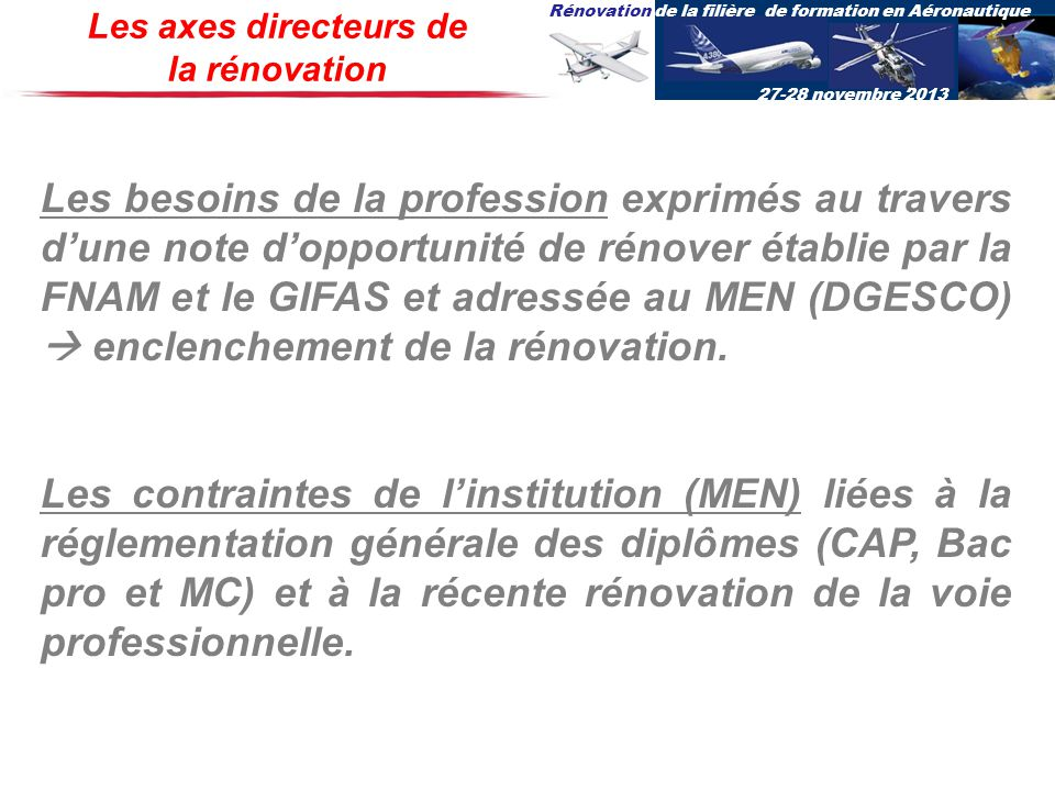 Les axes directeurs de la rénovation.