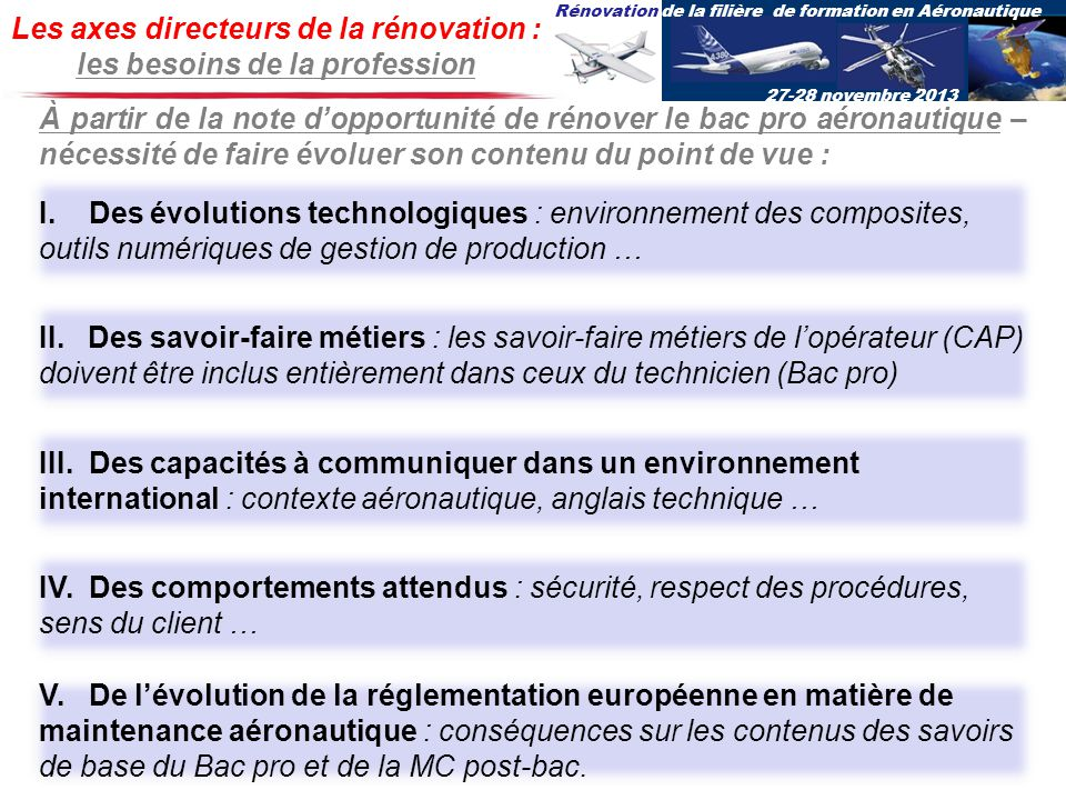 Les axes directeurs de la rénovation : les besoins de la profession