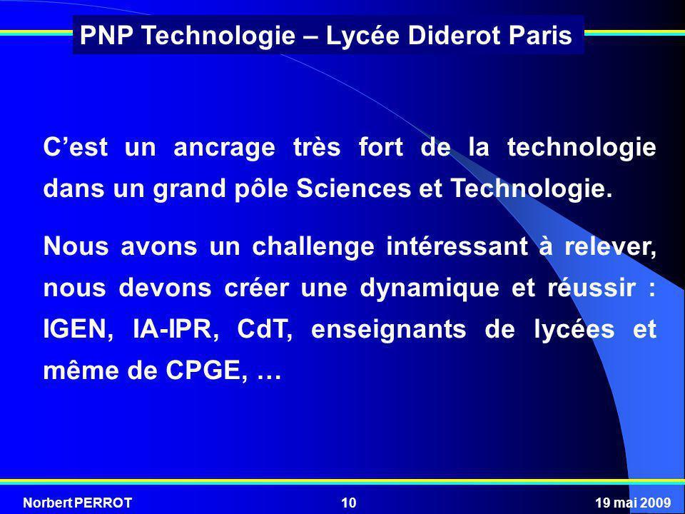 C'est un ancrage très fort de la technologie dans un grand pôle Sciences et Technologie.