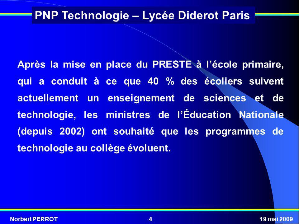 Après la mise en place du PRESTE à l'école primaire, qui a conduit à ce que 40 % des écoliers suivent actuellement un enseignement de sciences et de technologie, les ministres de l'Éducation Nationale (depuis 2002) ont souhaité que les programmes de technologie au collège évoluent.