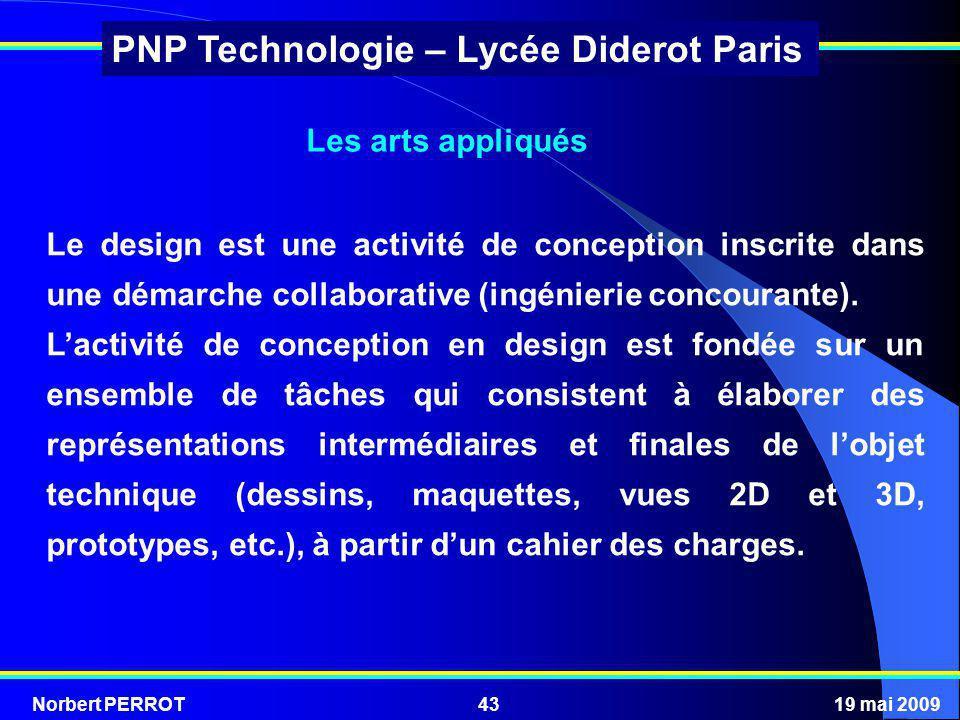 Les arts appliqués Le design est une activité de conception inscrite dans une démarche collaborative (ingénierie concourante).