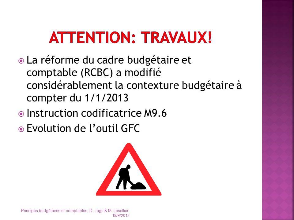 Attention: travaux! La réforme du cadre budgétaire et comptable (RCBC) a modifié considérablement la contexture budgétaire à compter du 1/1/2013.