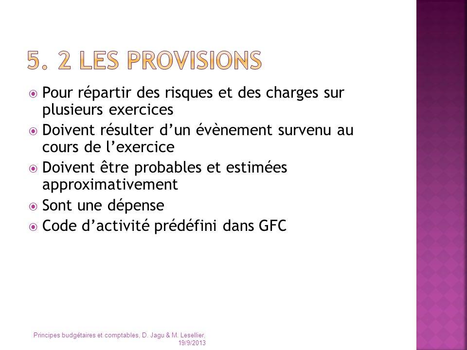 5. 2 les provisions Pour répartir des risques et des charges sur plusieurs exercices.