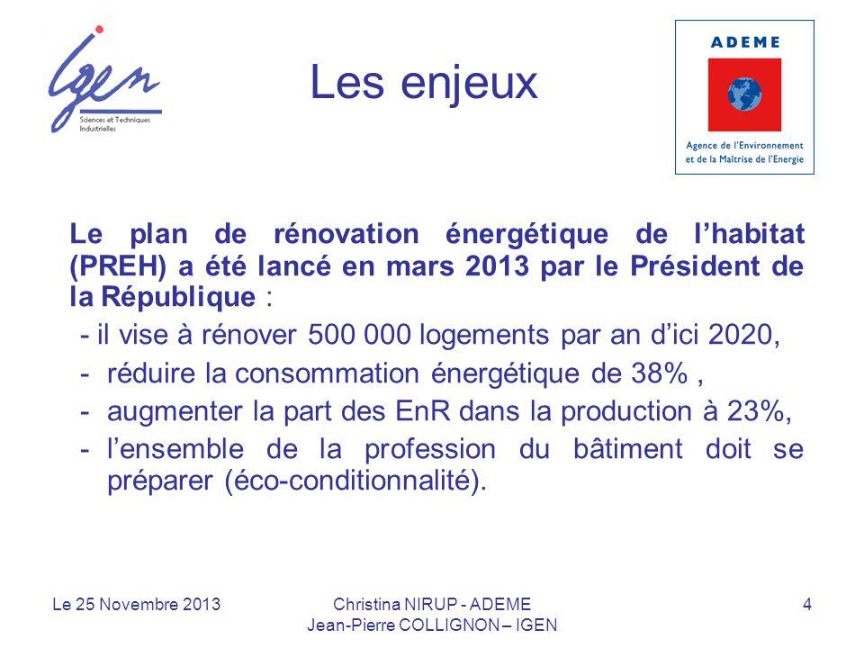 Les enjeux Le plan de rénovation énergétique de l'habitat (PREH) a été lancé en mars 2013 par le Président de la République :