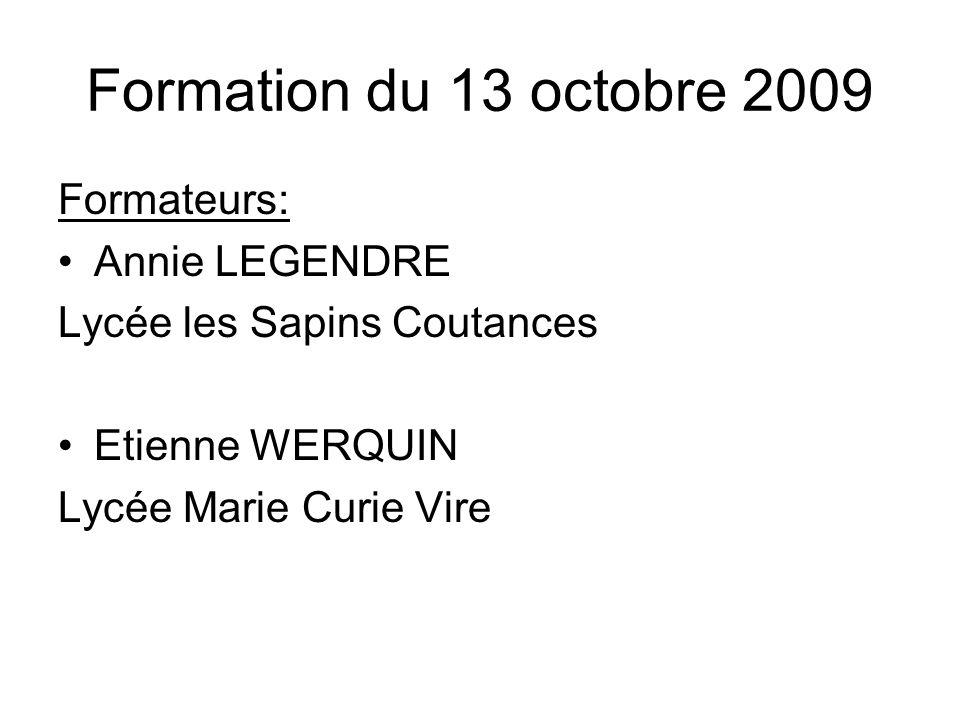 Formation du 13 octobre 2009 Formateurs: Annie LEGENDRE