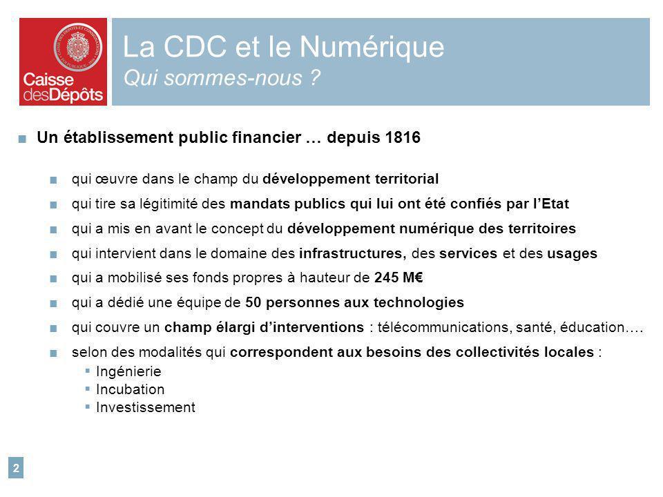 La CDC et le Numérique Qui sommes-nous