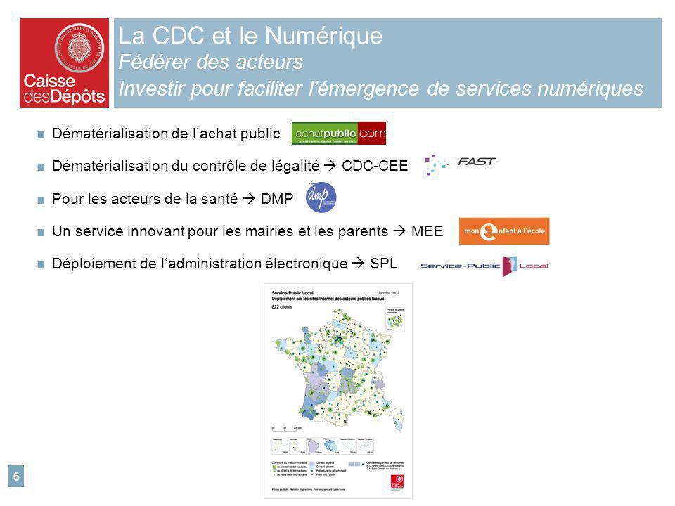 La CDC et le Numérique Fédérer des acteurs Investir pour faciliter l'émergence de services numériques