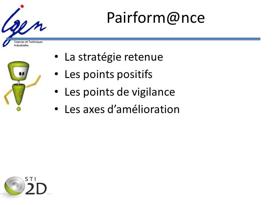 Pairform@nce La stratégie retenue Les points positifs