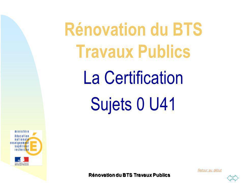 Rénovation du BTS Travaux Publics La Certification Sujets 0 U41