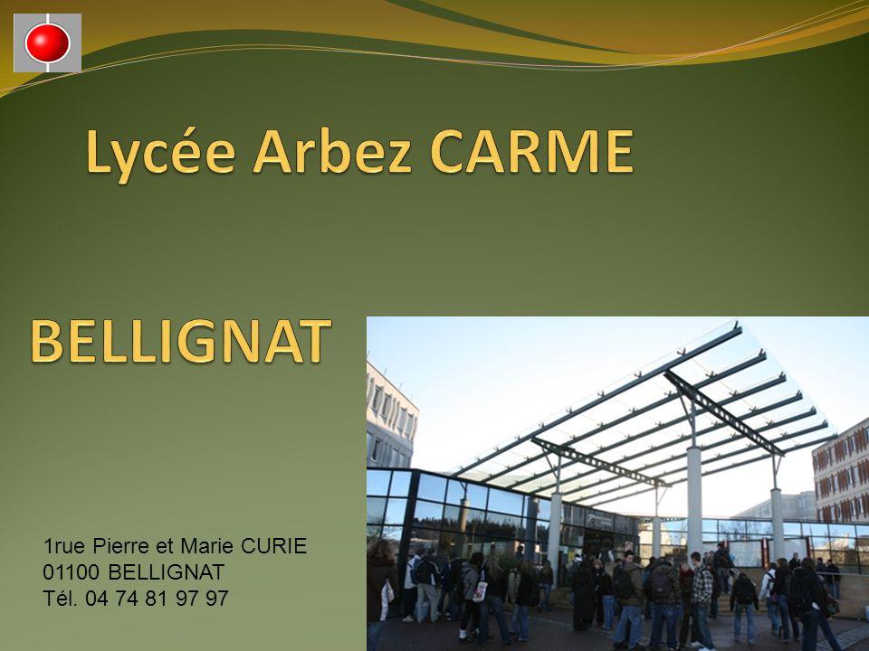 Lycée Arbez CARME BELLIGNAT 1rue Pierre et Marie CURIE 01100 BELLIGNAT