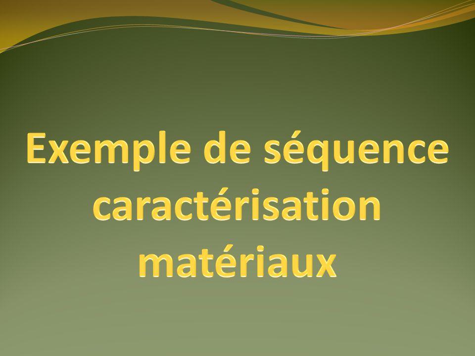 Exemple de séquence caractérisation matériaux