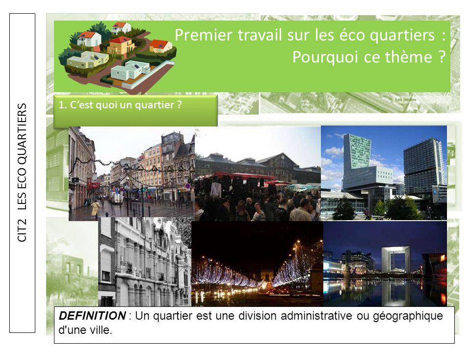 Premier travail sur les éco quartiers : Pourquoi ce thème