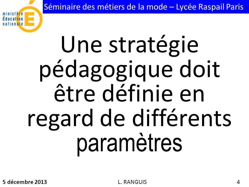 Une stratégie pédagogique doit être définie en regard de différents paramètres