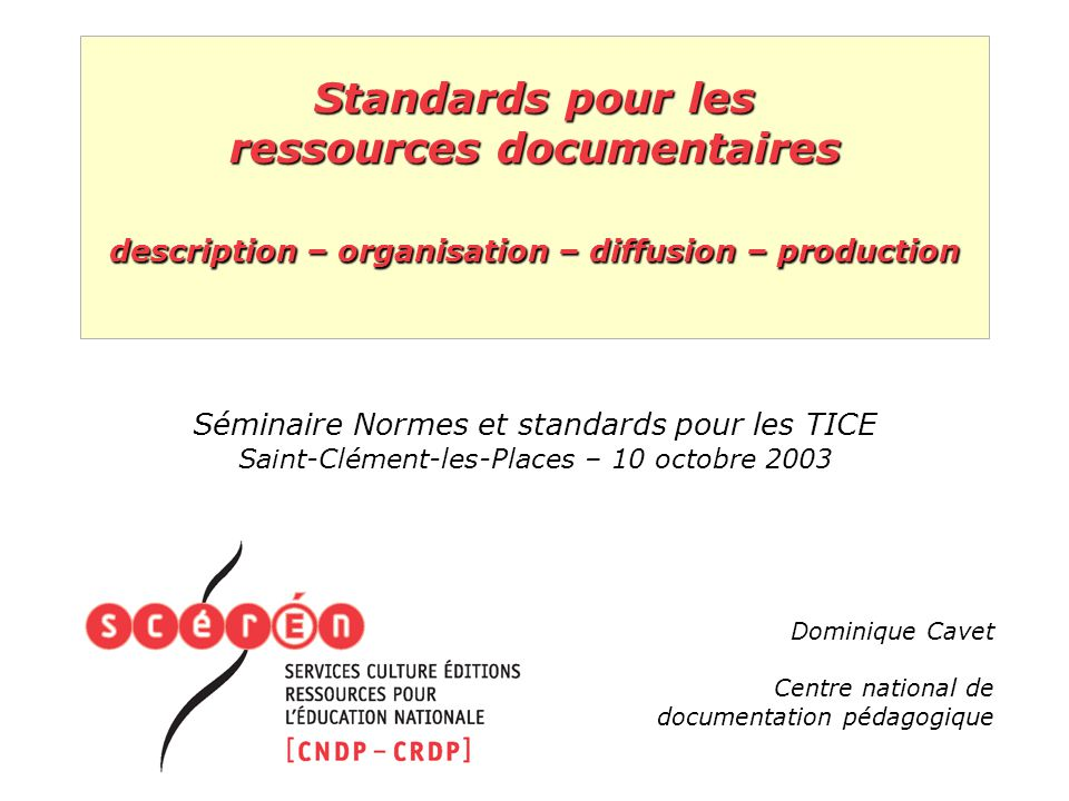 Standards pour les ressources documentaires description – organisation – diffusion – production