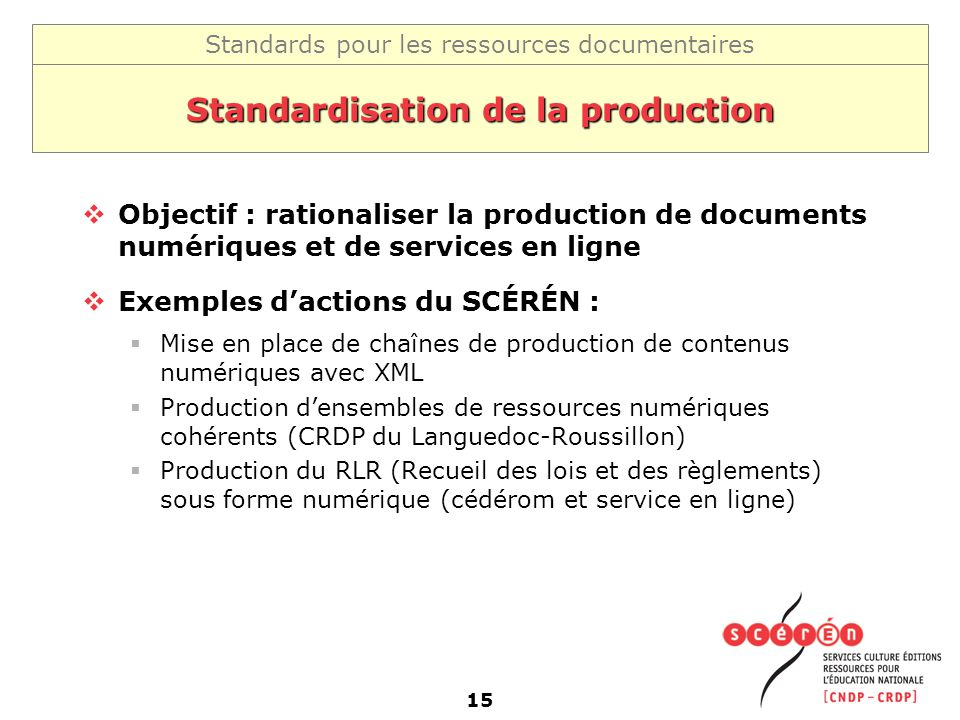 Standardisation de la production