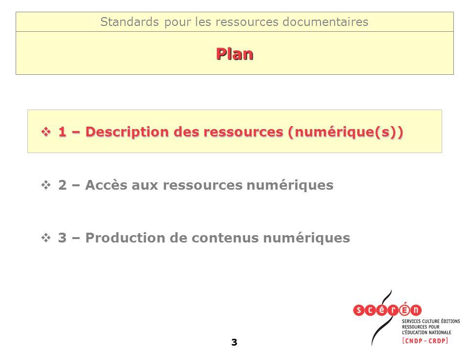 Plan 1 – Description des ressources (numérique(s))