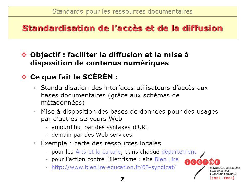 Standardisation de l'accès et de la diffusion