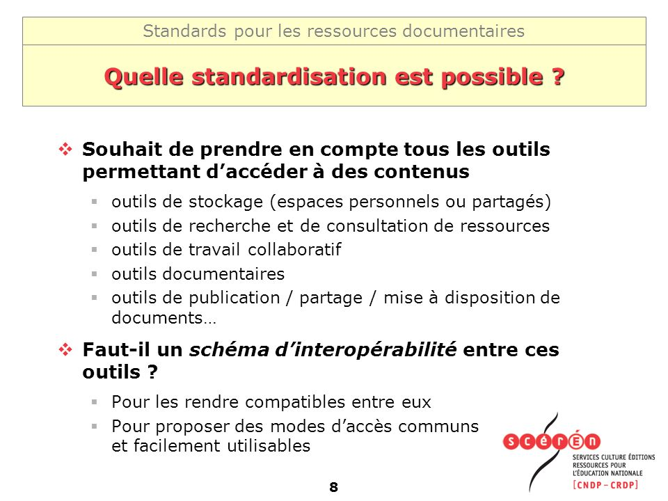 Quelle standardisation est possible