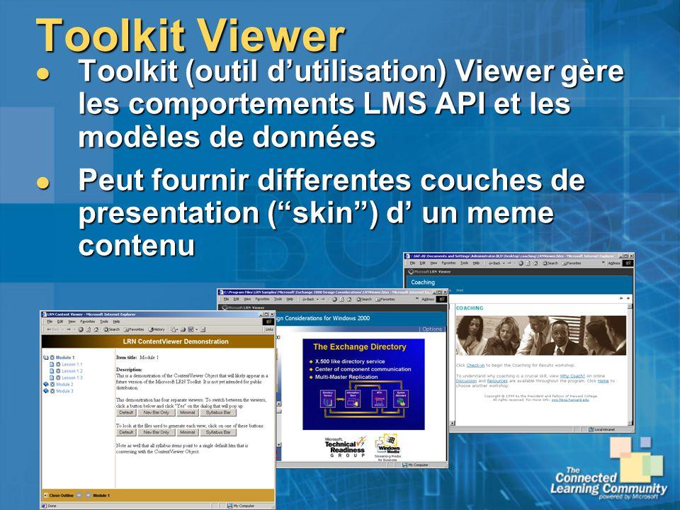 Toolkit Viewer Toolkit (outil d'utilisation) Viewer gère les comportements LMS API et les modèles de données.