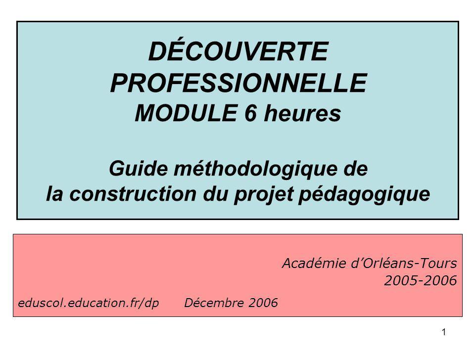 DÉCOUVERTE PROFESSIONNELLE MODULE 6 heures Guide méthodologique de la construction du projet pédagogique