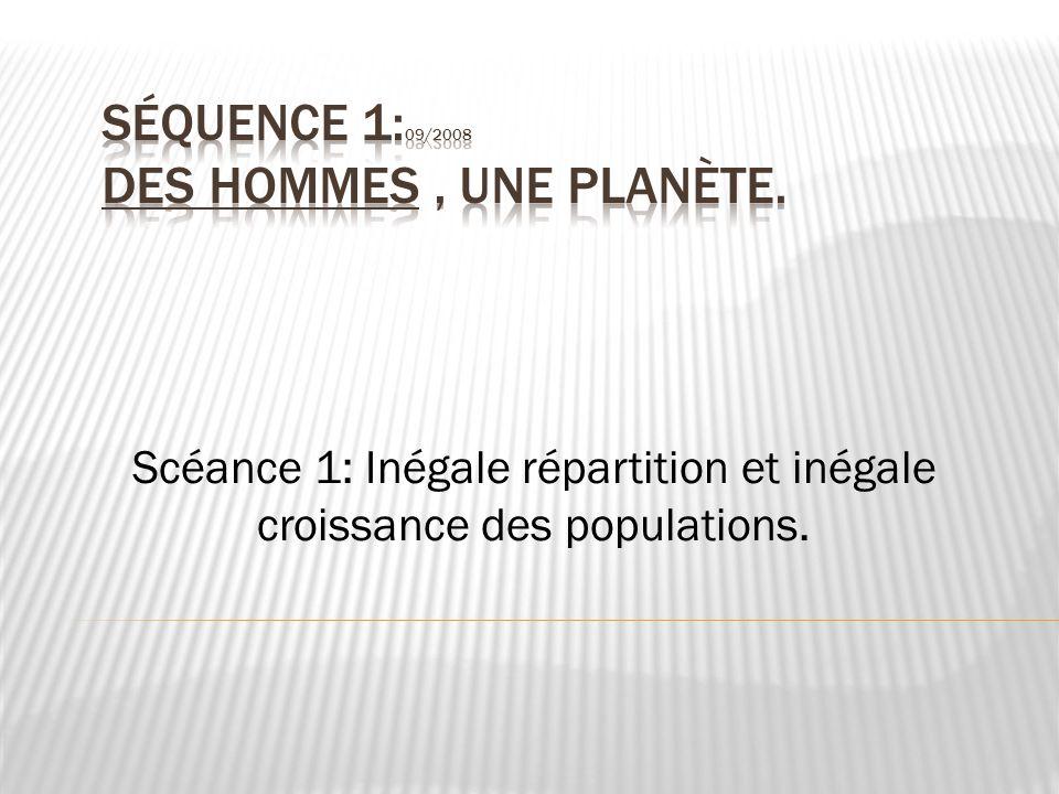 Séquence 1:09/2008 Des hommes , une planète.