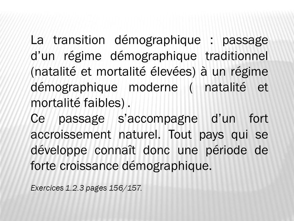 La transition démographique : passage d'un régime démographique traditionnel (natalité et mortalité élevées) à un régime démographique moderne ( natalité et mortalité faibles) .