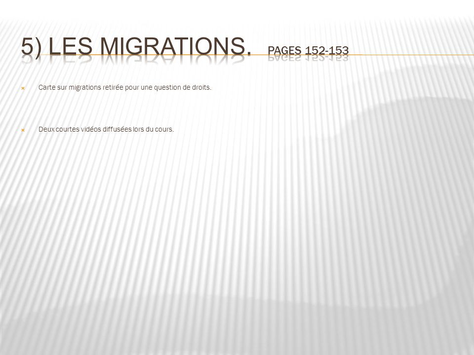 5) Les migrations. Pages 152-153
