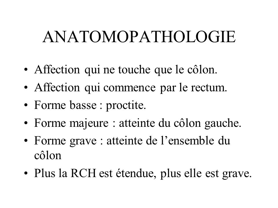 ANATOMOPATHOLOGIE Affection qui ne touche que le côlon.