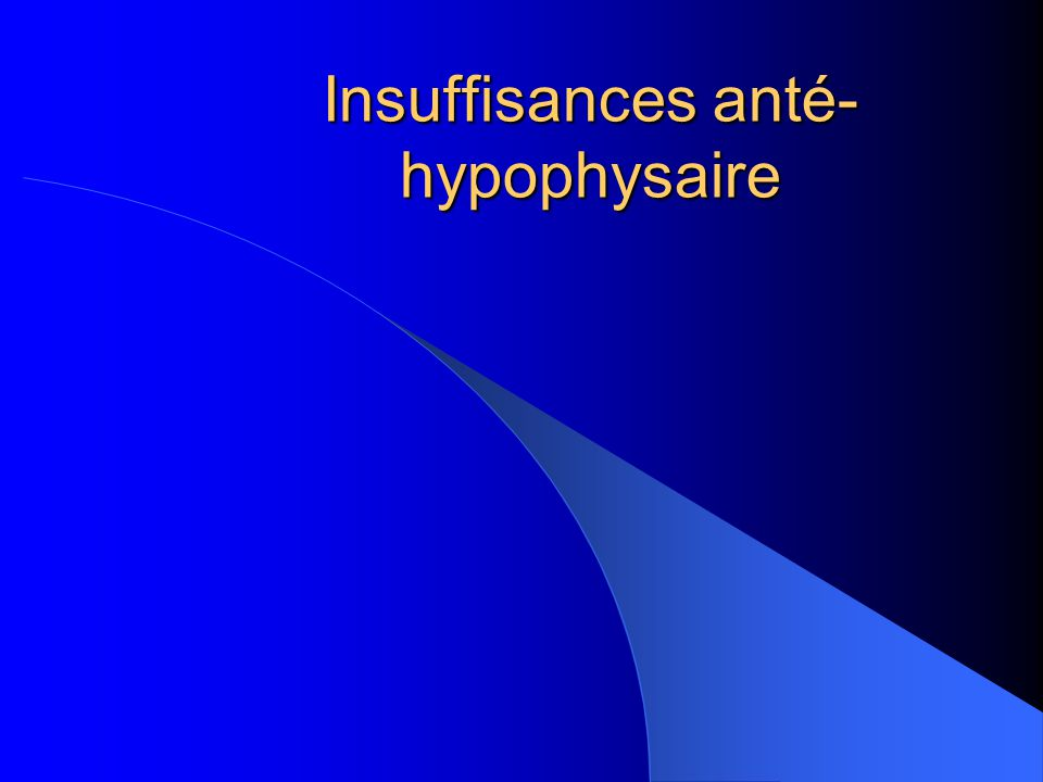 Insuffisances anté-hypophysaire