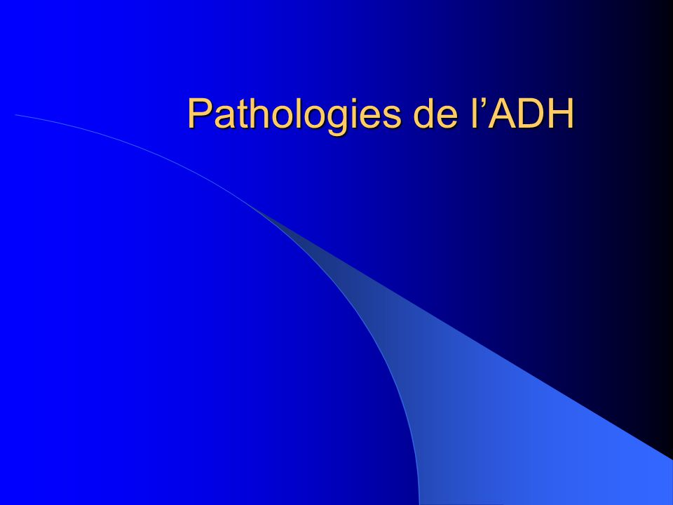 Pathologies de l'ADH