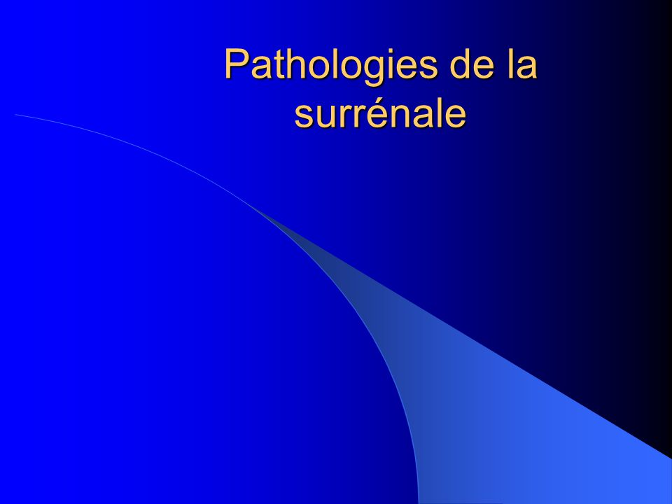 Pathologies de la surrénale