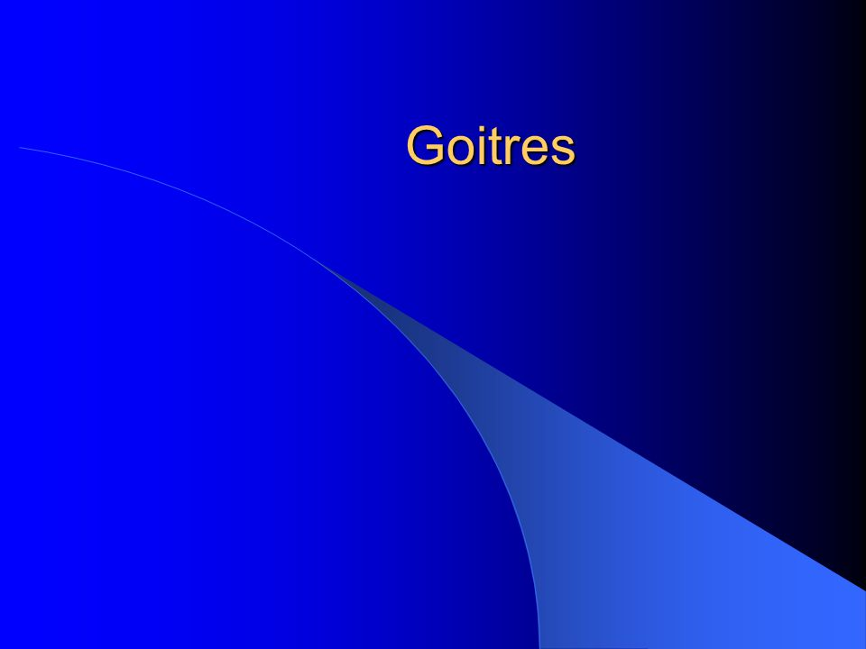 Goitres