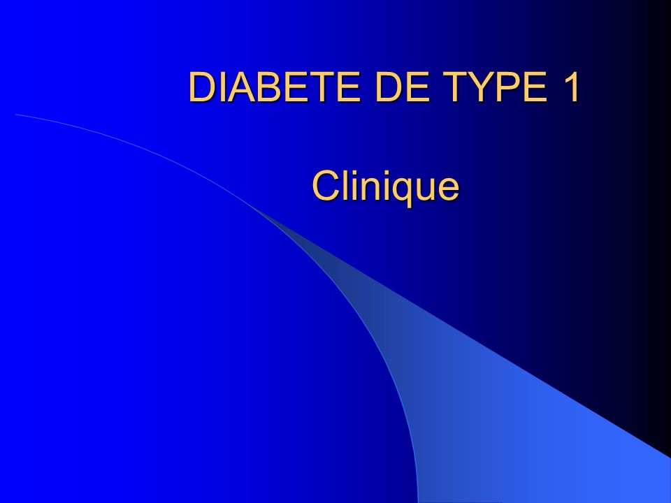 DIABETE DE TYPE 1 Clinique