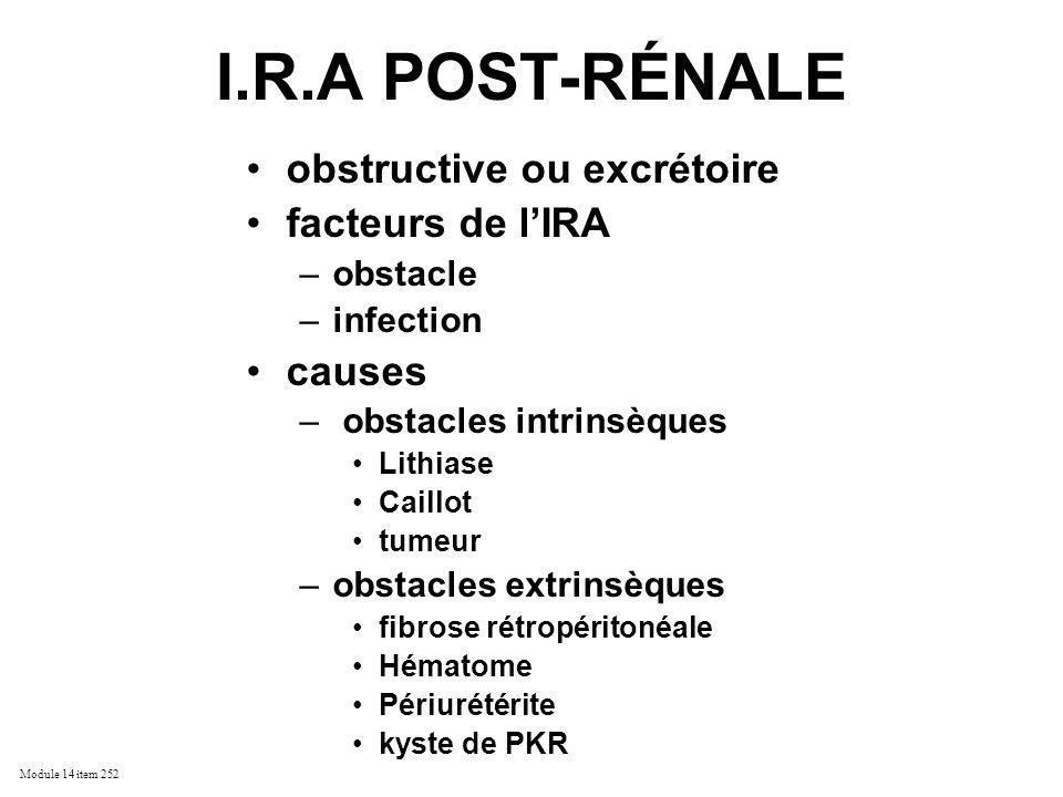 I.R.A POST-RÉNALE obstructive ou excrétoire facteurs de l'IRA causes