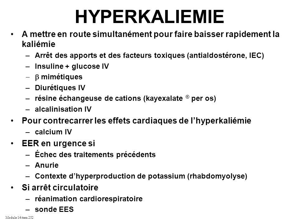 HYPERKALIEMIE A mettre en route simultanément pour faire baisser rapidement la kaliémie.