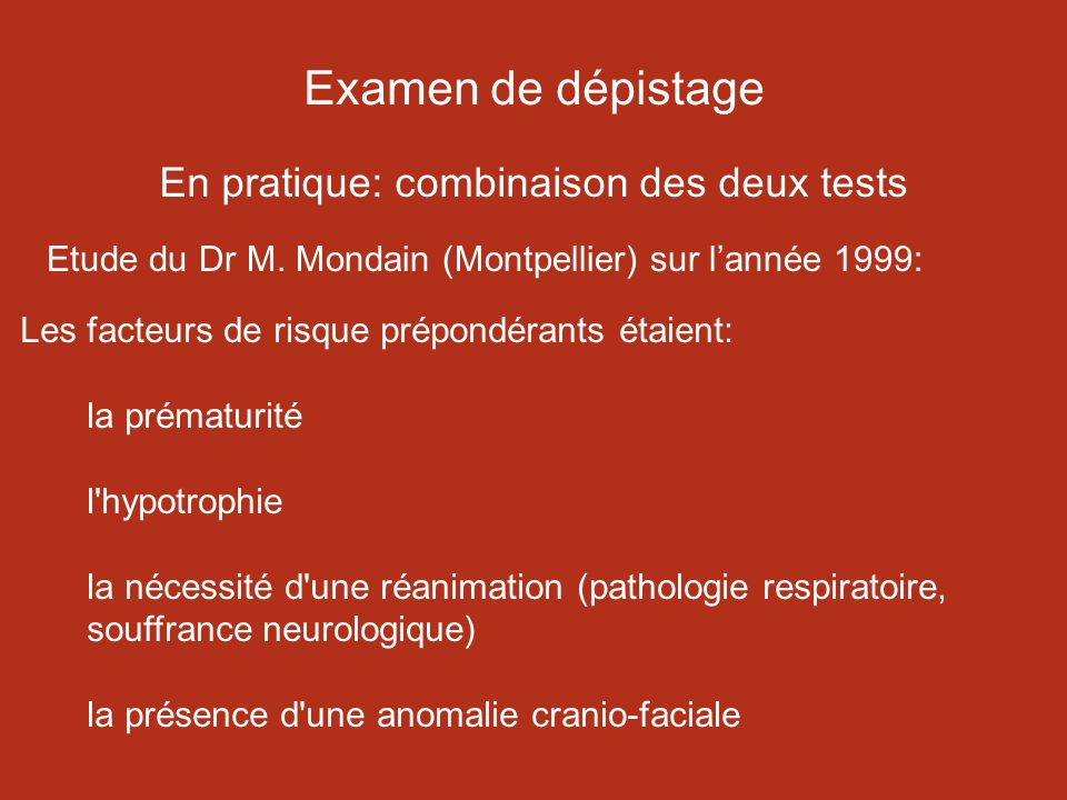 Examen de dépistage En pratique: combinaison des deux tests