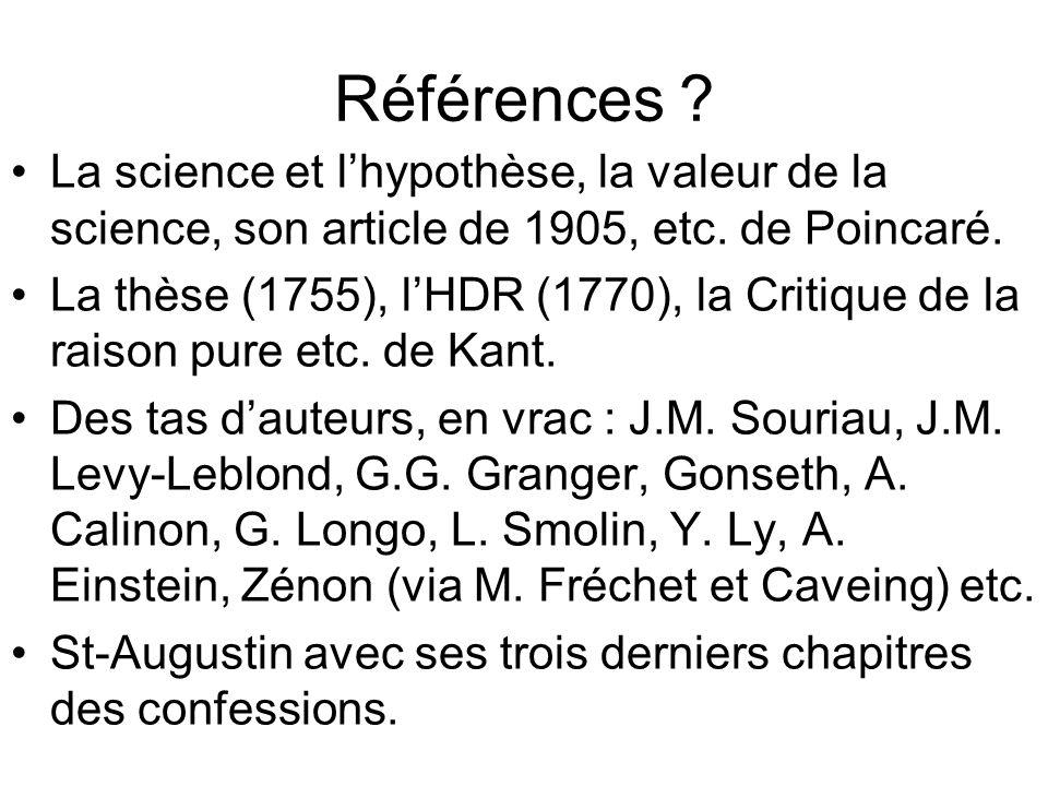 Références La science et l'hypothèse, la valeur de la science, son article de 1905, etc. de Poincaré.