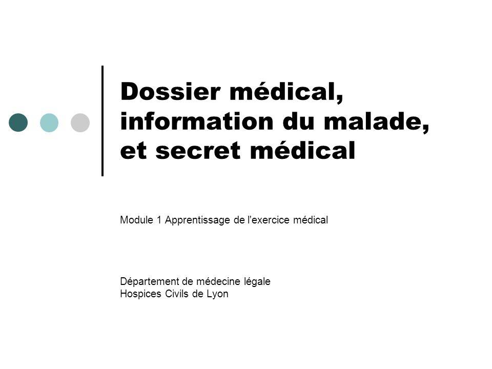 Dossier médical, information du malade, et secret médical
