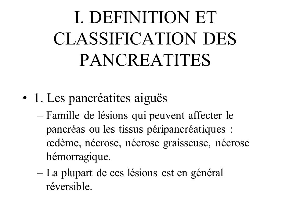 I. DEFINITION ET CLASSIFICATION DES PANCREATITES