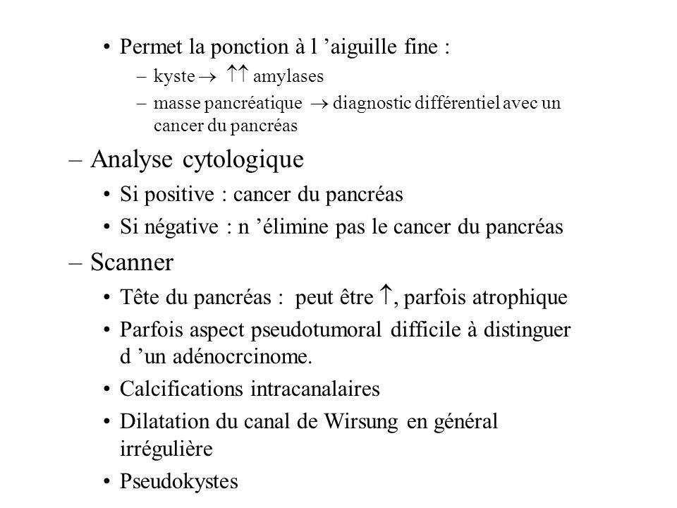 Analyse cytologique Scanner Permet la ponction à l 'aiguille fine :