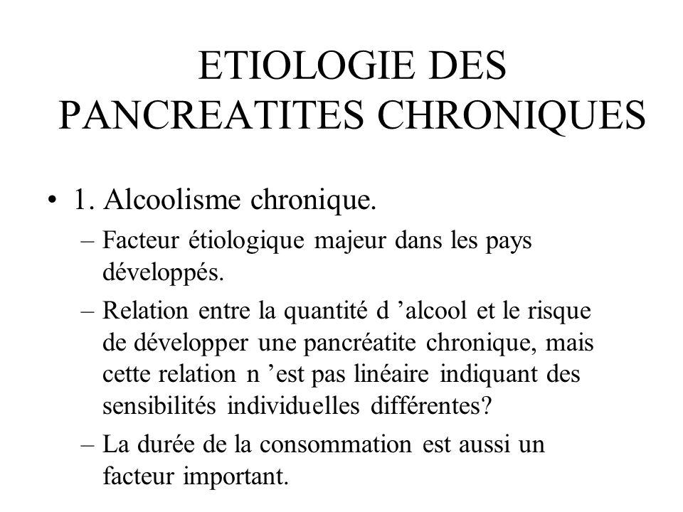 ETIOLOGIE DES PANCREATITES CHRONIQUES