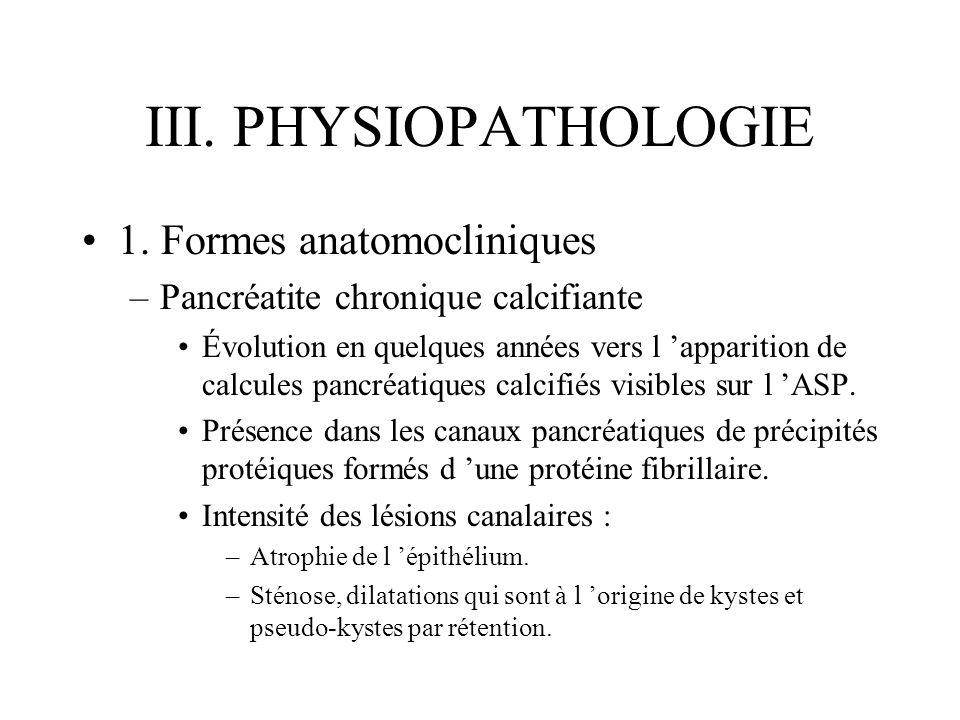 III. PHYSIOPATHOLOGIE 1. Formes anatomocliniques