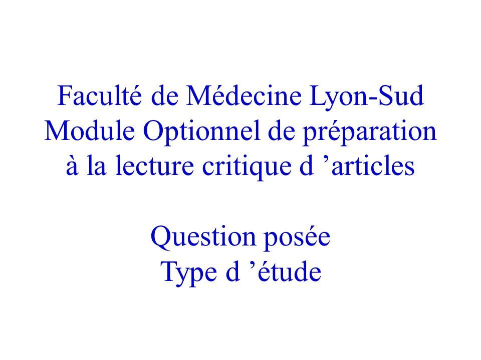 Faculté de Médecine Lyon-Sud Module Optionnel de préparation à la lecture critique d 'articles Question posée Type d 'étude